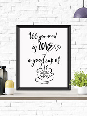 All You Need Is LOVE And a Good Cup of Coffee (PrintArtPosters) Tags: prints digital motivational kitchen wall print home decor coffe love quote office art typography allyouneedislove artprint artprints printartposters