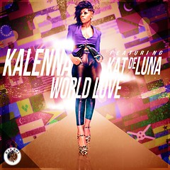 Kalenna ft. Kat de Luna - Worldd Love (nGenius Media) Tags: