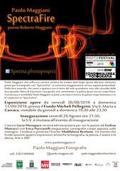 Locandina-SpectraFire-Carrara-agosto-2016 (Paolo_Maggiani) Tags: spectra spectre fire spectrafire maggiani paolo roberto parkour carrara photography tuscany toscana arte fotografia milano photofestival tadini spazio yellow red orange nature color art