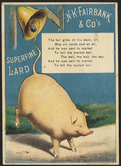N. K. Fairbank & Co.'s superfine lard - the tail grew on his back, sir, was six yards and an ell, and he was sent to market to toll the market bell, the bell, the bell, the bell, and he was sent to market to toll the market bell. [front] (Boston Public Library) Tags: bells swine advertisingcards oilsfats