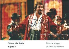 ALAGNA, Roberto, il Duca di Mantova, Rigoletto, Teatro alla Scala, Milano (Operabilia) Tags: autograph claudepascalperna opera robertoalagna tenor ducadimantova rigoletto verdi teatroallascala milan autographe operabilia dominiquejpréaux lirica