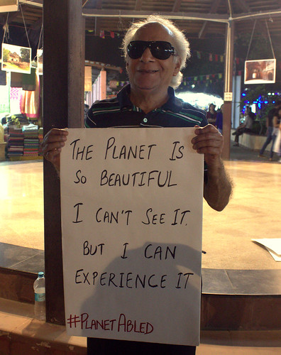 Poster Campaign: One of the poster says 'the planet is so beautiful. I can't see it but I can experience it'.