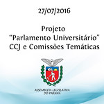 Projeto Parlamento Universit�rio - Comiss�es Tem�ticas - 27/07/2016