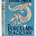 Frank Owen - The Porcelain Magician