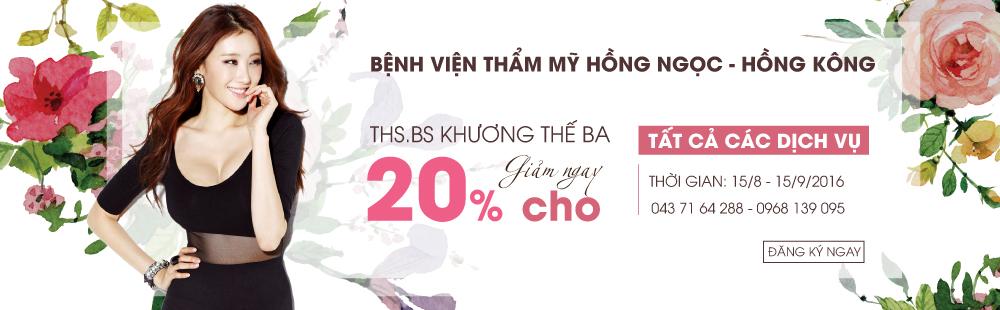 Ưu đãi 20% TẤT CẢ CÁC DỊCH VỤ tại thẩm mỹ Hồng Ngọc – Hồng Kông