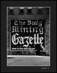 The Dailey Mining Gazette (the Gallopping Geezer 3.8 million + views....) Tags: sign ghostsign signage daileymininggazette paper newspaper wall ad advertise advertisement mural gazette houghton mi michigan upperpeninsula old historic 5d3 tamron 28300 geezer 2016