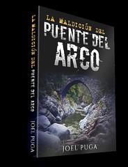 """Portada del Libro """"La Maldicin del Puente del Arco"""" (Joel Puga) Tags: portada puente puentemedieval naturaleza libro"""