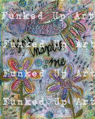 (artfunkedup) Tags: canvas mixed media motivational inspirational bird birds flowers quote iinspire motivate art artist painted