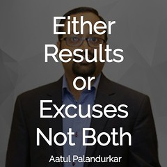 Either Results or Excuses, Not Both #MotivationalQuote #InspirationalQuote #TrainTheTrainer (aatulpalandurkar) Tags: trainthetrainer motivationalquote inspirationalquote