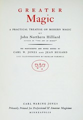 """Title Page: """"Greater Magic"""" by John Northern Hilliard. Minneapolis: Carl W. Jones, (1938). Second Impression (lhboudreau) Tags: prestidigitation wizardry sorcery sleightofhand magic magician conjurer conjuring illusionist illusionists firstedition magicbook artofconjuring magictricks featsofmagic magicalfeats illusions illusion book books hardcover hardcovers hardcoverbook hardcoverbooks bookcover vintagebook vintagemagicbook magictrick cardtricks johnnorthernhilliard hilliard johnhilliard carljones carlwjones greatermagic 1938 secondimpression encyclopediaofmagic practicaltreatise apracticaltreatise modernmagic tarbell harlantarbell drharlantarbell professionalmagic titlepage bookart"""
