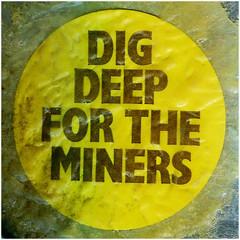 Dig Deep For The Miners (misterworthington) Tags: sticker 1984 coal minersstrike coalnotdole digdeepfortheminers