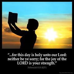 Nehemiah 8:10 (@CHURCH4U2) Tags: bible verse picture forthisdayisholyuntoourlordneitherbeyesorryforthejoyofthelordisyourstrengthnehemiah 810 kjv image nehemiah pic