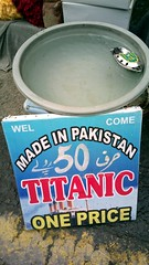 Titanic was made in Pakistan (Raja Islam) Tags: pakistan water price toy one boat tub tuktuk punjab 50 sell titanic cheap rs tuk lahore urdu rupees rupee