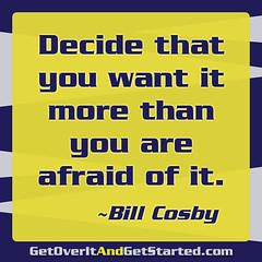 Want_it (StormKatt) Tags: box quote fear quotes billcosby decide
