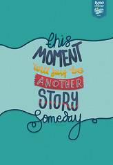 Moment - Story (eugeniaclara) Tags: poster typography quote text type lettering typo perksofbeingawallflower typocampaign
