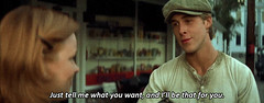 Ryan Gosling, The Notebook (2004) Just tell me what you want, and Ill be that for you http://celebquote.com/1782 (celebquote) Tags: noah notebook ryan gosling the