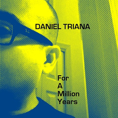 For A Million Years (Trilab_2000) Tags: new music dark industrial moody daniel gothic goth lofi deep mp3 musica indie ambient electro techno electronica brooding synthpop electronic cinematic atmospheric alternative newwave triana electroclash rhythmic darkwave swu musicaelectronica trilab dtriana mompou sonicwarriorsunited chillwave danieltriana djdtriana sythnpop trilabrecordings trilab2000