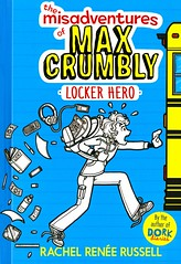Locker Hero (Vernon Barford School Library) Tags: 9781481460019 rachelreneerussell rachel renee russell misadventures max crumbly maxcrumbly book1 one 1 humor humour humorousfiction humorousstories hybrid graphics illustrations illustrated hybridnovel school schools schoolstory schoolstories bullies bullying bullied vernon barford library libraries new recent book books read reading reads junior high middle vernonbarford fiction fictional novel novels paperback paperbacks softcover softcovers covers cover bookcover bookcovers paperoverboard hardcover hard hardcovers schoollocker schoollockers locker lockers