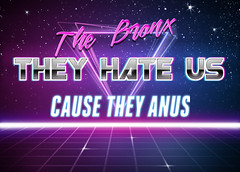 They Hate Us Cause They Anus: By Bobby Boggs (Bobby Boggs Graphic Artist) Tags: bobby boggs robert bogdany bronx boy facebook artist throgs neck they hate us cause anus
