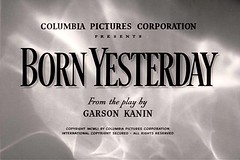 Born Yesterday (1950) (twm1340) Tags: 1950 titlecard williamholden georgecukor bornyesterday judyholliday broderickcrawford