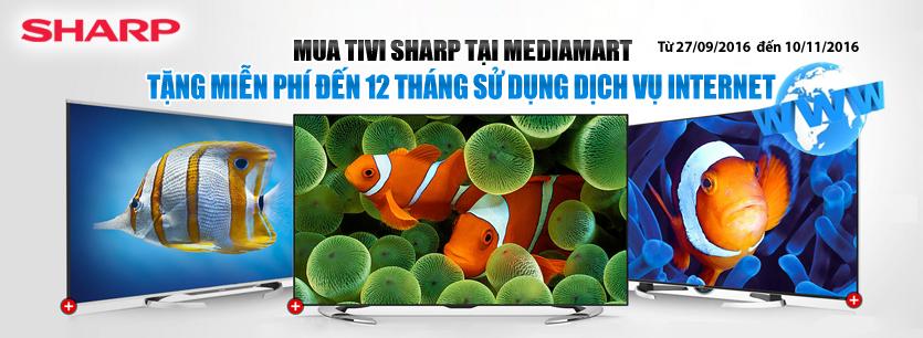 Mua Tivi Sharp tặng Miễn phí đến 12 tháng sử dụng dịch vụ Internet
