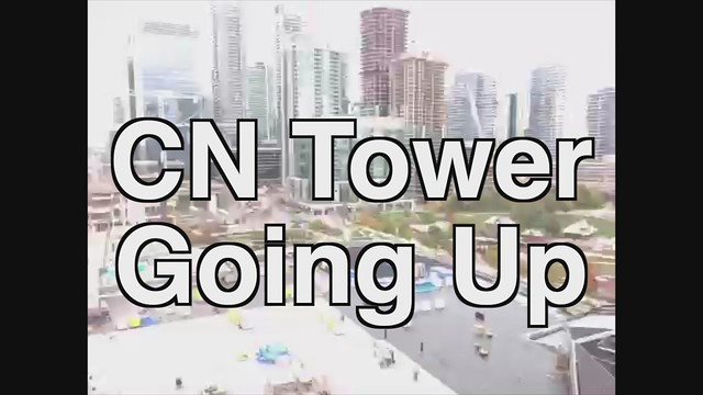 CN Tower Going Up