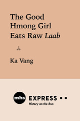 The Good Hmong Girl Eats Raw Laab