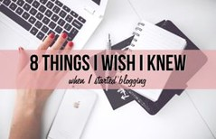 8 things I wish I knew before starting to blog (Harry Stark1) Tags: tipstricks 8 things i wish knew before starting blog