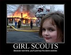 Next Time... (Eyellgeteven) Tags: girl cookies fire funny flames meme littlegirl firefighter girlscoutcookies arson girlscout demotivational eyellgeteven