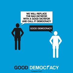 Good Democracy (PropagandaTimes) Tags: democracy propaganda jpg dictator goodbad modernpropaganda propagandaposters gooddictator gupr propagandatimes baddictator gooddemocracy baddemocracy