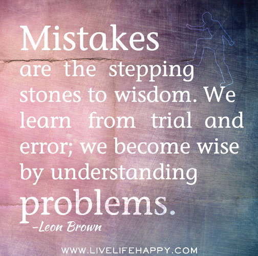 Mistakes are the stepping stones to wisd by deeplifequotes, on Flickr