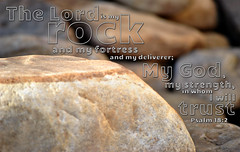 Psalm 18:2 (tcjakob) Tags: rock god lord trust strength fortress psalm deliverer psalm18