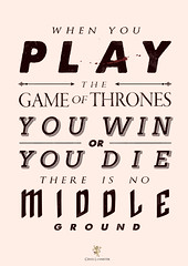 Game Of Thrones Quote Poster (nadine ballantyne) Tags: old game poster typography is die play you quote no or ground when there got win nadine middle thrones ballantyne lannister cersei whenyouplaythegameofthronesyouwinoryoudiethereisnomiddleground