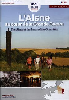 L'Aisne au coeur de la Grande Guerre/ The Aisne at the heart of the Great War, Édition 2016-2017; Picardie r., France