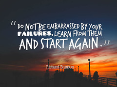 Do not be embarrassed by your failures, learn from them and start again.  Richard Branson (wanderlustsunita) Tags: inspirationalquote thought
