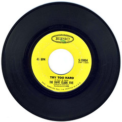Try Too Hard (epiclectic) Tags: daveclarkfive 1966 epiclectic vinyl rip vintage record single 45 tastetheband mp3 7 7inch 45rpm scratch click pop authentic clicksandpops