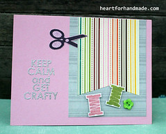 Keep calm and get crafty (Heart for Handmade) Tags: button crafty embossed sentiment handmadecard aliedwards