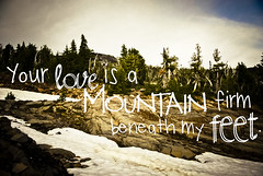 l.o.v.e.  is  a  mountain (Full of His Grace) Tags: music mountain love feet washington lyrics worship god hiking song faith christian adventure backpacking font christianity mtadams hallelujah 1corinthians13 wordpicture phillipscraigdean yourloveisamazing