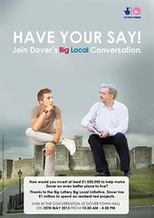 Dover Town 'Have your say' poster2 March 2013 (Big Local) Tags: poster flyer invitation posters leaflet publicity invite flyers dover leaflets dovertown biglocal localtrust