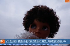 Blythe A Day 22 February 2015 - Weather where you are