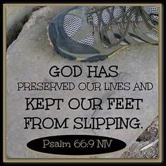 KeptOurFeetFromSlipping (Yay God Ministries) Tags: godhaspreservedourlivesandkeptourfeetfromslipping psalm669niv psalm669 psalm66 niv yaygod god bible scripture