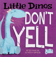 Little Dinos Don't Yell (Vernon Barford School Library) Tags: 9781479550128 little dino dinos dinosaur dinosaurs yell yelling shout shouting michael dahl adam record michaeldahl adamrecord hellogenius hello genius animal animals prehistoric voice behaviour behaviours behavior behaviors picture book books picturebook picturebooks vernon barford library libraries new recent read reading reads junior high middle school vernonbarford fiction fictional novel novels paperback paperbacks softcover softcovers conductoflife conduct bookcover bookcovers cover covers quickread quickreads qr