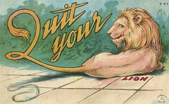 Quit Your Lion (Alan Mays) Tags: ephemera postcards paper printed lion lions animals tails quityourlion quit quityourlying lying quityourlyin lyin humor humorous funny comic amusing wordplay puns punningillustrations illustrations embossed green gold yellow red 1910 1910s antique old vintage typefaces type typography fonts hir hirboston boston ma mass massachusetts postcardpublishers 667