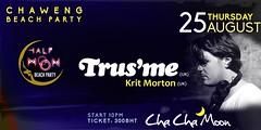 08-25-16 Cha Cha Moon Beach Club Koh Samui Presents Trus'me (clubbingthailand) Tags: chachamoon thai thailand dj club trusme party kohsamui httpclubbingthailandcom