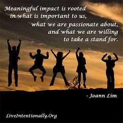 quote-liveintentionally-meaningful-impact-is-rooted-in (pdstein007) Tags: quote inspiration inspirationalquote carpediem liveintentionally