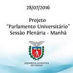 Projeto Parlamento Universit�rio - Sess�o Plen�ria - 28/07/2016 - Manh�