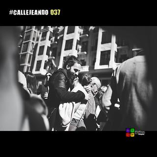 #CALLEJEANDO 037