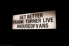 House of Vans-3 (redrospective) Tags: light blackandwhite music white london monochrome sign blackwhite concert live text slogan getbetter 2016 frankturner houseofvans 20160713