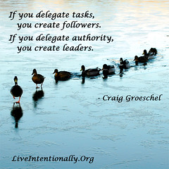 quote-liveintentionally-if-you-delegate-tasks-you (pdstein007) Tags: quote inspiration inspirationalquote carpediem liveintentionally