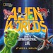 Alien Worlds:  Your Guide to Extraterrestrial Life